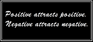 Positive attracts positive